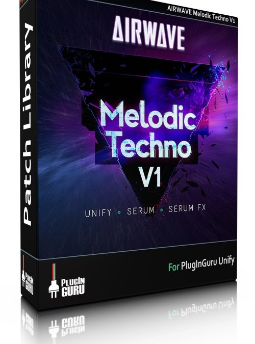 AIRWAVE Melodic Techno V1 for Unify/Serum