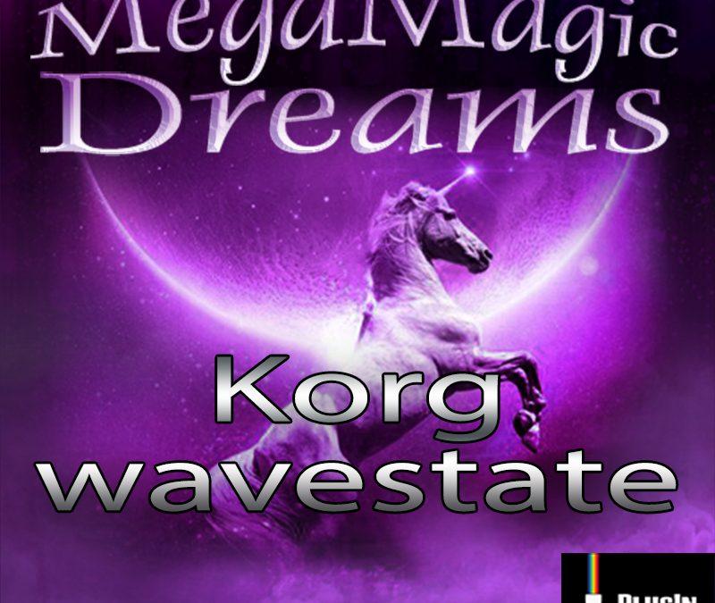 MegaMagic: Dreams for Korg Wavestate